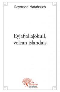 Eyjafjallajökull, volcan islandais
