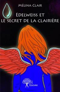 Edelweiss et le secret de la clairière