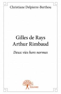 Gilles de Rays Arthur Rimbaud