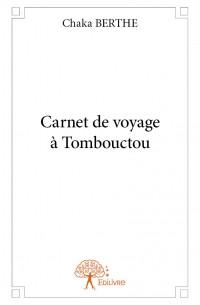 Carnet de voyage à Tombouctou