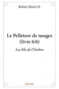 Le Pelleteur de nuages (livre 6/6)