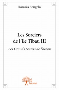 Les Sorciers de l'île Tibau III