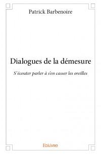 Dialogues de la démesure