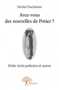 Avez-vous des nouvelles de Potier ?