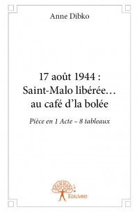 17 août 1944 : Saint-Malo libérée... au café d'la bolée