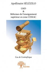 LMD & Réformes de l'enseignement supérieur en zone CEMAC