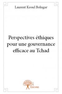 Perspectives éthiques pour une gouvernance efficace au Tchad