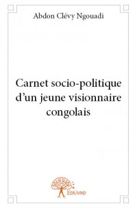 Carnet socio-politique d'un jeune visionnaire congolais