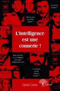 L'Intelligence est une connerie !