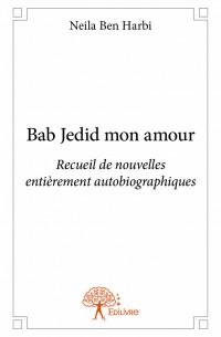 Bab Jedid mon amour