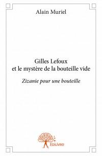 Gilles Lefoux et le mystère de la bouteille vide