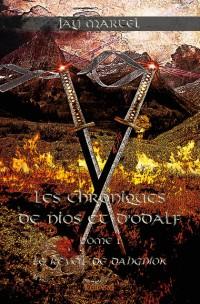 Les Chroniques de Nios et d'Odalf - Tome 1