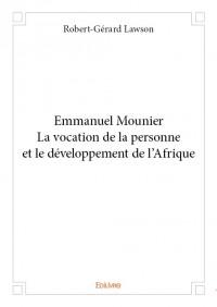 Emmanuel Mounier La vocation de la personne et le développement de l'Afrique