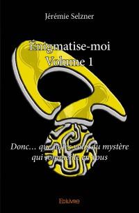Énigmatise-moi - Volume 1