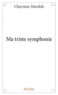Ma triste symphonie
