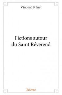 Fictions autour du Saint Révérend