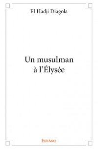 Un musulman à l'Élysée