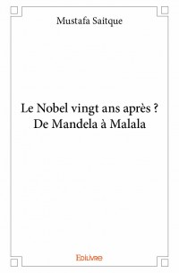 Le Nobel vingt ans après ? De Mandela à Malala