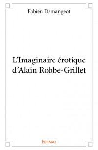 L'Imaginaire érotique d'Alain Robbe-Grillet