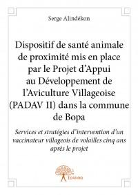 Dispositif de santé animale de proximité mis en place par le Projet d'Appui au Développement de l'Aviculture Villageoise (PADAV2) dans la commune de Bopa