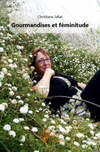 Gourmandises et féminitude