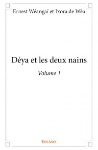 Déya et les deux nains Volume 1