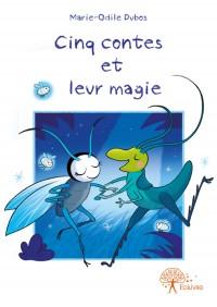Cinq contes et leur magie