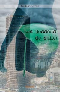 Les Dessous de soi(e)