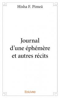 Journal d'une éphémère et autres récits