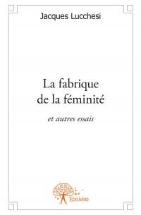 La fabrique de la féminité