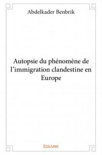 Autopsie du phénomène de l'immigration clandestine en Europe