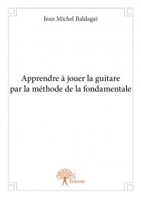 Apprendre à jouer la guitare par la méthode de la fondamentale