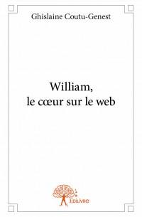 William, le cœur sur le web
