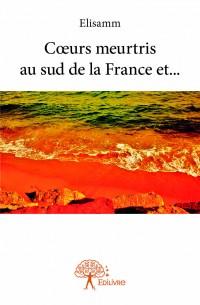 Cœurs meurtris au sud de la France et...
