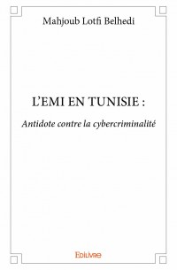 L'EMI EN TUNISIE : Antidote contre la cybercriminalité