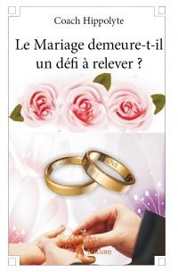 Le Mariage demeure-t-il un défi à relever ?