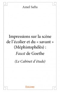Impressions sur la scène de l'écolier et du « savant » (Méphistophélès) : Faust de Goethe