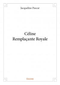 Céline Remplaçante Royale