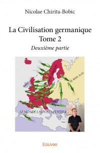 La Civilisation germanique - Tome 2
