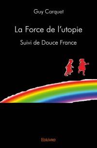 La Force de l'utopie