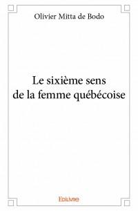 Le sixième sens de la femme québécoise