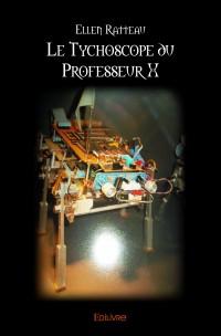 Le Tychoscope du Professeur X