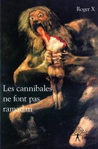 Les cannibales ne font pas ramadan