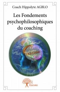 Les Fondements psychophilosophiques du coaching