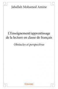 L'Enseignement/apprentissage de la lecture en classe de français