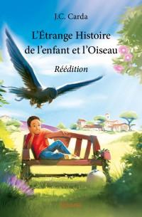 L'Étrange Histoire de l'enfant et l'Oiseau - Réédition