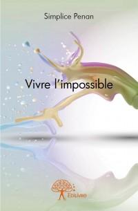 Vivre l'impossible