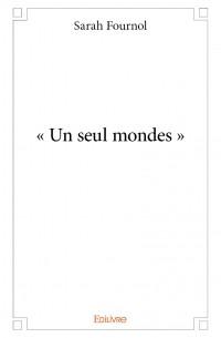 « Un seul mondes »
