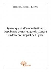 Dynamique de démocratisation en République démocratique du Congo : les devoirs et impact de l'Église