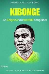 Kibonge, le seigneur du football congolais